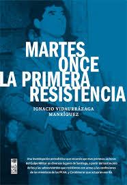 ch  Martes once la primera resistencia de Ignacio Vidaurrazaga