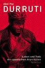 Buenaventura Durruti, la vida es lucha y forja la historia